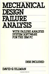 Mechanical Design Failure Analysis: With Analysis System Software for the Ibm Pc: 53 Hardcover