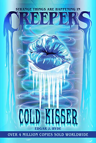 Cold Kisser (Creepers) (English Edition)