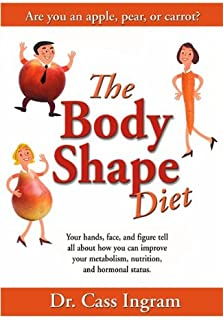 The Body Shape Diet: New and Improved Edition:Formerly Titled Eat Right 4 Your Metabolic Type