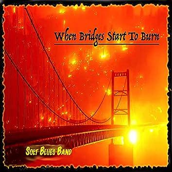 When Bridges Start to Burn