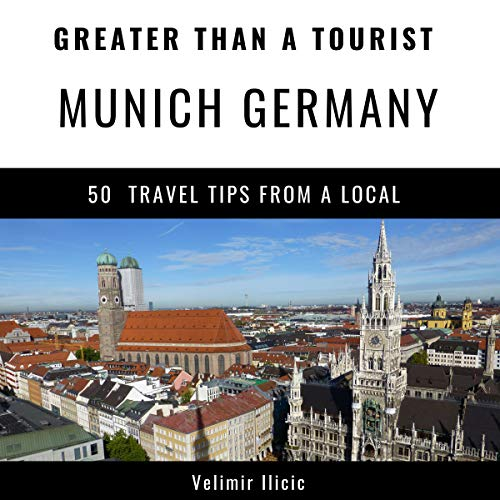 Greater Than a Tourist - Munich Germany audiobook cover art
