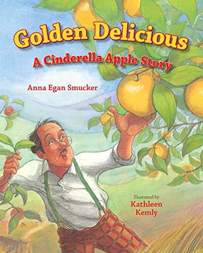 Golden Delicious: A Cinderella Apple...