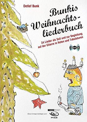 Bunkis Weihnachtsliederbuch: 24 Lieder als Soli und zur Begleitung auf der Gitarre in Noten und Tabulaturen, inkl. CD
