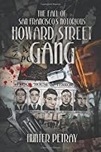 The Fall Of San Francisco's Notorious Howard Street Gang