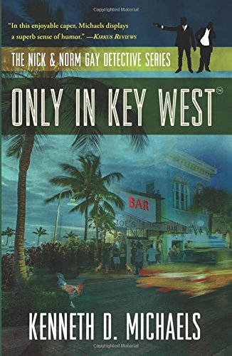 Book: Only in Key West - The Nick & Norm Gay Detective Series by Kenneth D. Michaels