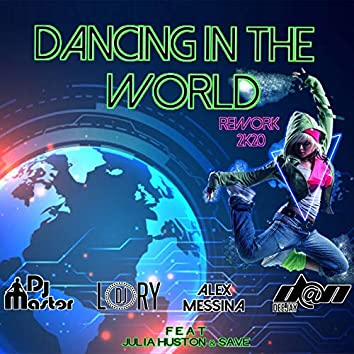 Dancing In The World (feat. Julia Houston , Save) [Rework 2k20]