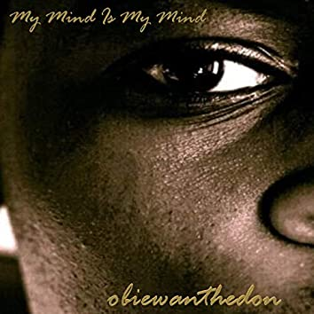 My Mind Is My Mind