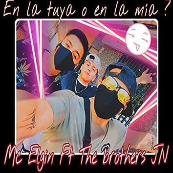 En la Tuya o en la Mia? (feat. The Brothers Jn)