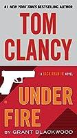 Tom Clancy Under Fire (A Jack Ryan Jr. Novel)