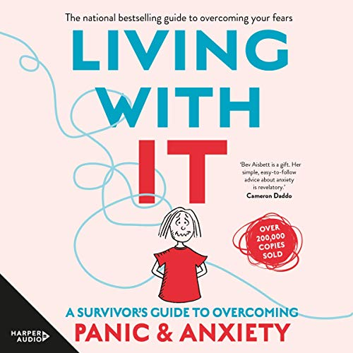 Living with It     A Survivor's Guide to Overcoming Panic and Anxiety              By:                                                                                                                                 Bev Aisbett                               Narrated by:                                                                                                                                 Bev Aisbett,                                                                                        Miranda Nation                      Length: 1 hr and 28 mins     Not rated yet     Overall 0.0