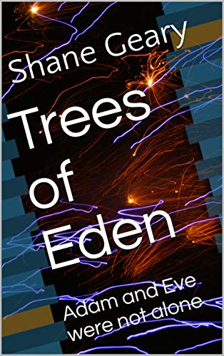 TREES Of EDEN: Adam and Eve were not alone (English Edition)
