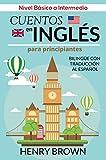 Cuentos en Inglés para Principiantes - Bilingüe con Traducción al Español: Nivel Básico a Intermedio (English Edition)