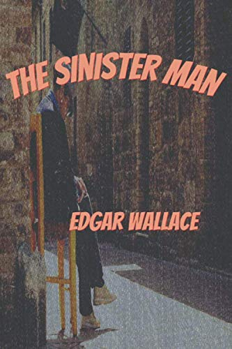 The Sinister Man by Edgar Wallace illustrated