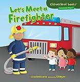 Let's Meet a Firefighter (Cloverleaf Books (TM) -- Community Helpers)