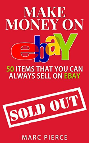 Amazon Com Make Money On Ebay 50 Items That You Can Always Sell On Ebay Ebook Pierce Marc Kindle Store
