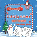 Christmas Dot To Dot Coloring Book Toddlers Ages 3-5: Merry Chrismas | Christmas Dot To Dot and Coloring Book for Kids | Connect The Dots Book For ... And Pencil Handling For Girls And Boys.