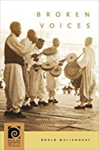 Broken Voices: Postcolonial Entanglements and the Preservation of Korea's Central Folksong Traditions (Music and Performing Arts of Asia and the Pacific)