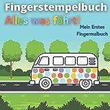 Fingerstempelbuch - Alles was fährt: Mein erstes fingermalbuch