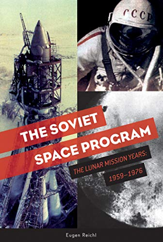 The Soviet Space Program: The Lunar Mission Years 1959-1976