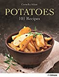 By Cornelia Adam Potatoes: 101 Recipes - A Passion for Spuds Hardcover - October 2015
