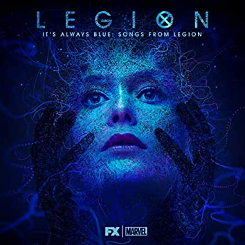 It's Always Blue: Songs from Legion (Deluxe Edition)