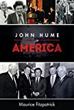 John Hume in America: From Derry to DC (English Edition)
