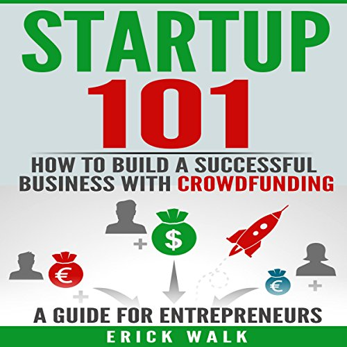 Startup 101: How to Build a Successful Business with Crowdfunding audiobook cover art