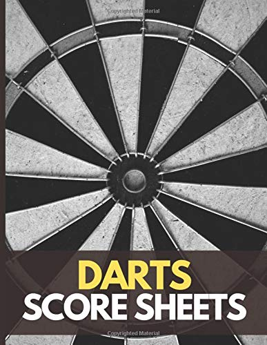 Darts Score Sheets Book: Large Darts Game Record Keeper Book, Darts Cricket and 301 and 501, Darts Scoresheet, Darts Score Card, Darts Score Sheet, ... Pad, Darts Score Keeper, Training Logbook.