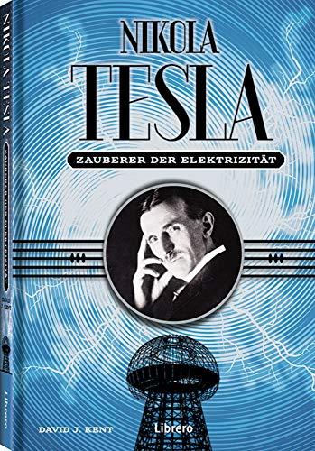 Der Zauber der Elektrizität: Nikola Tesla - Leben, Drama und Mysterium um diese romantische Figur.