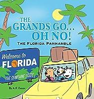 The Grands Go - Oh No!: The Florida Panhandle