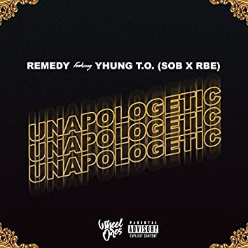 Unapologetic (feat. Yhung T.O.)