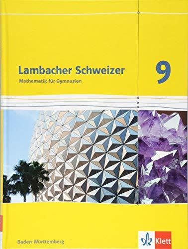 Lambacher Schweizer Mathematik 9. Schülerbuch Klasse 9. Ausgabe Baden-Württemberg