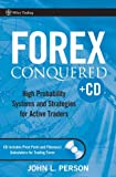 Forex Conquered: High Probability Systems and Strategies for Active Traders by John Person