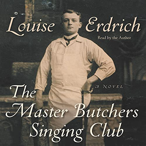 The Master Butcher's Singing Club Audiobook By Louise Erdrich cover art