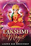 Lakshmi Magic: Let the Goddess of Good Fortune Bless You with Prosperity
