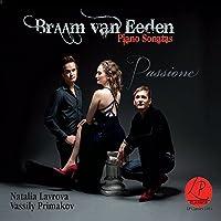 Braam Van Eeden Piano Sonatas: Passione