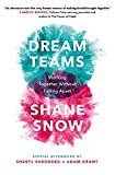 Dream Teams: Working Together Without Falling Apart - Shane Snow