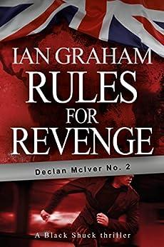 Rules for Revenge: A Declan McIver Novel (Black Shuck Thriller Book 2) by [Ian Graham]