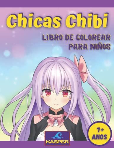 Chicas Chibi: Libro de Colorear para Ninos 7+ anos. Con Tiernos y Amables Personajes Kawaii En Escenas de Anime y Manga Fantasiosos y Divertidos