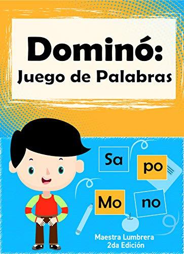 Dominó: Juego de Palabras: Fichas lúdicas para formar palabras (Maestra Lumbrera nº 6) (Spanish Edition)