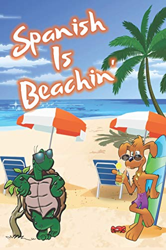 Spanish Is Beachin': Beach Sand And Sun Themed Composition Notebook Journal for Students , Teachers , Home School and More. 120 pages 6' x 9' College Ruled White Paper