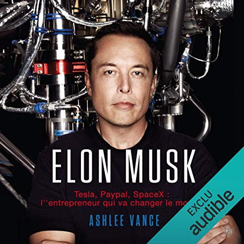 Elon Musk     Tesla, PayPal, SpaceX - l'entrepreneur qui va changer le monde              Written by:                                                                                                                                 Ashlee Vance                               Narrated by:                                                                                                                                 Jérôme Carrette                      Length: 10 hrs and 52 mins     75 ratings     Overall 4.6
