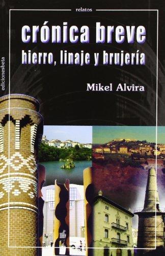 Crónica breve.: Hierro, linaje y brujería de Mikel Alvira