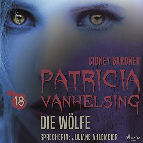 Die Wölfe     Patricia Vanhelsing 18              By:                                                                                                                                 Sidney Gardner                               Narrated by:                                                                                                                                 Juliane Ahlemeier                      Length: 2 hrs and 51 mins     Not rated yet     Overall 0.0