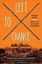 Left to Chance: Hurricane Katrina and the Story of Two New Orleans Neighborhoods (Katrina Bookshelf)