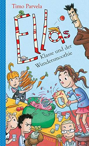 Ellas Klasse und der Wundersmoothie (Ella, 17, Band 17)