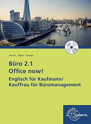 Büro 2.1 Office now!: Englisch für Kaufmann/Kauffrau für Büromanagement