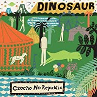 DINOSAUR by CZECHO NO REPUBLIC (2012-06-06)