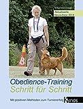 Obedience-Training Schritt für Schritt: Mit positiven Methoden zum Turniererfolg (Kynos Sport und Spiel) - Imke Niewöhner