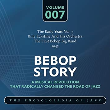 The Early Years Vol. 7 - The First Bebop Big Band (1945)